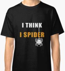 I Think I Spider Classic T-Shirt