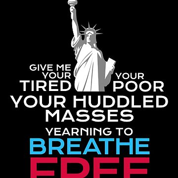 Anti-ICE Dreamers DACA Immigrant Statue of Liberty Tshirt by everydayjane