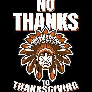 Native American Thanksgiving No Thanks  by everydayjane