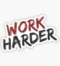 Work Harder Sticker