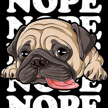 Nope Pug T Shirt Lazy Funny Kids Mujeres Hombres Amantes de los perros de regalo de LiqueGifts