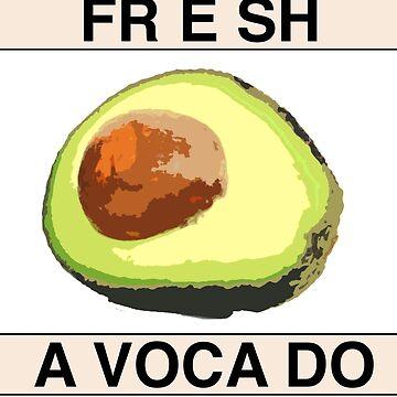 Fresh Avacado. Funny vine design by HeardUWereDead
