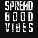 Spread Good Vibes by Chocodole
