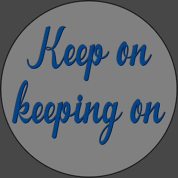 keep on motivational deep quotes sticker by untagged-shop