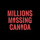 Millions Missing Canada by Millions Missing Canada