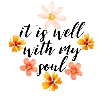 Christian Quote, It is well with my soul by adelemawhinney