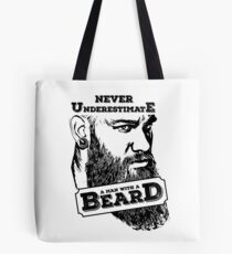 Never underestimate a man with a beard Tote Bag