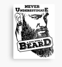 Never underestimate a man with a beard Metal Print