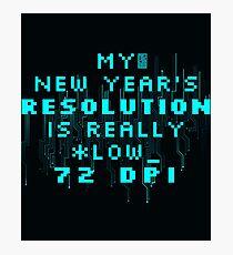 FUNNY 72 DPI TEK COMPUTER GEEK NEW YEAR'S RESOLUTION Photographic Print