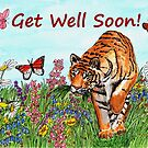 Tiger in a Perfect World - Get Well Soon Card  by EuniceWilkie