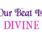 «Our Beat Is Divine- cabeza sobre los talones» de alyssafinfer