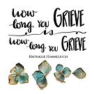 How Long You Grieve by Nathalie Himmelrich