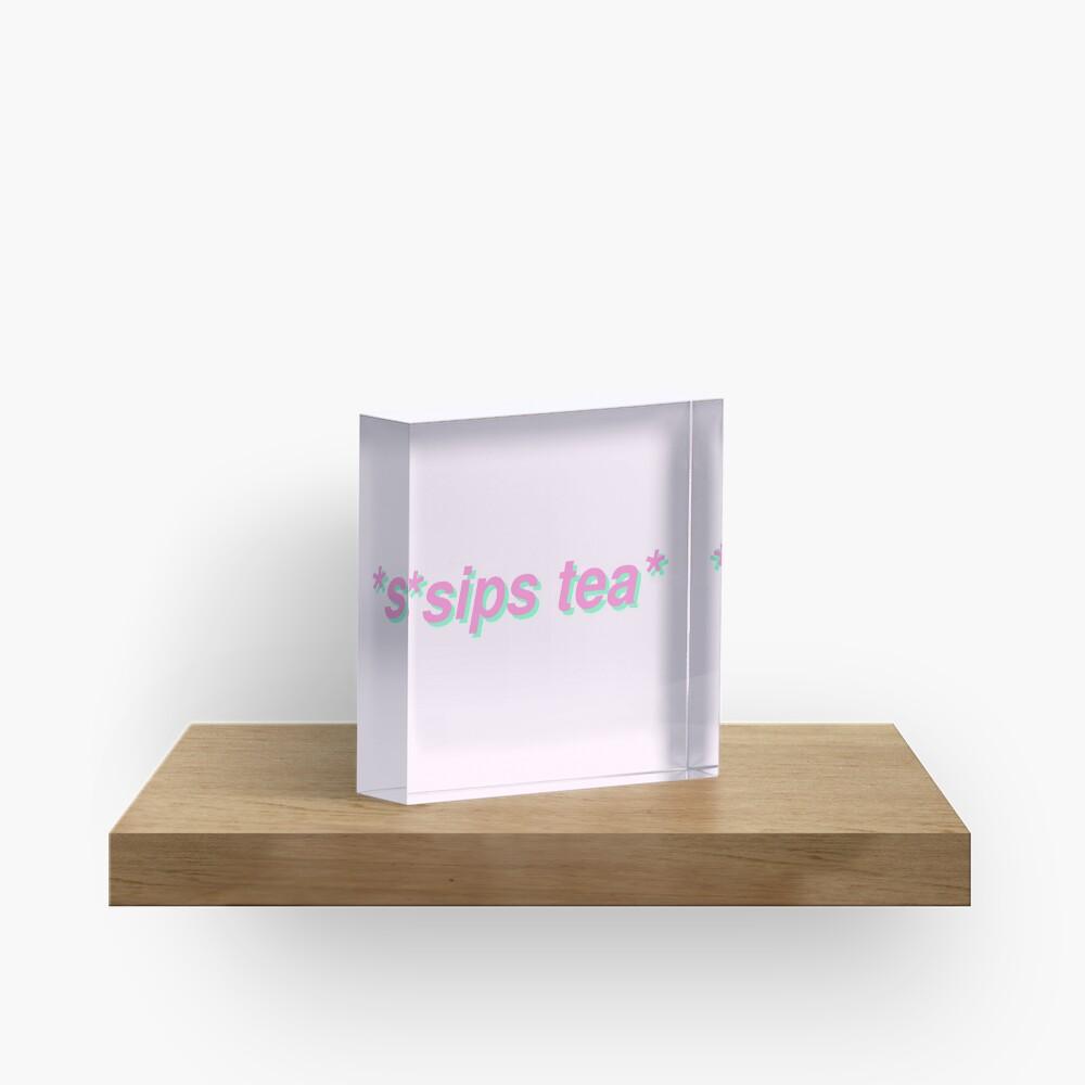 sips tea Acrylic Block