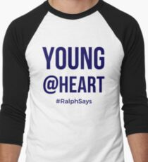 Young @ Heart - for Those Who Are Ageless Men's Baseball ¾ T-Shirt