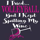 Funny Volleyball Spills Wine by MudgeStudios