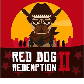 Red Dog Redemption by SuperUberLame