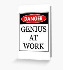 Danger - Genius at work Greeting Card