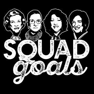 SQUAD GOALS Supreme Court RBG Sotomayor Kagan Meme SCOTUS #squadgoals O'Connor  by starkle