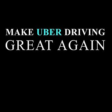 Make Uber Great Again by nichter98