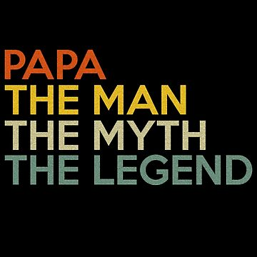 Vintage Retro Shirt For Papa The Man The Myth The Legend  by SamDesigner