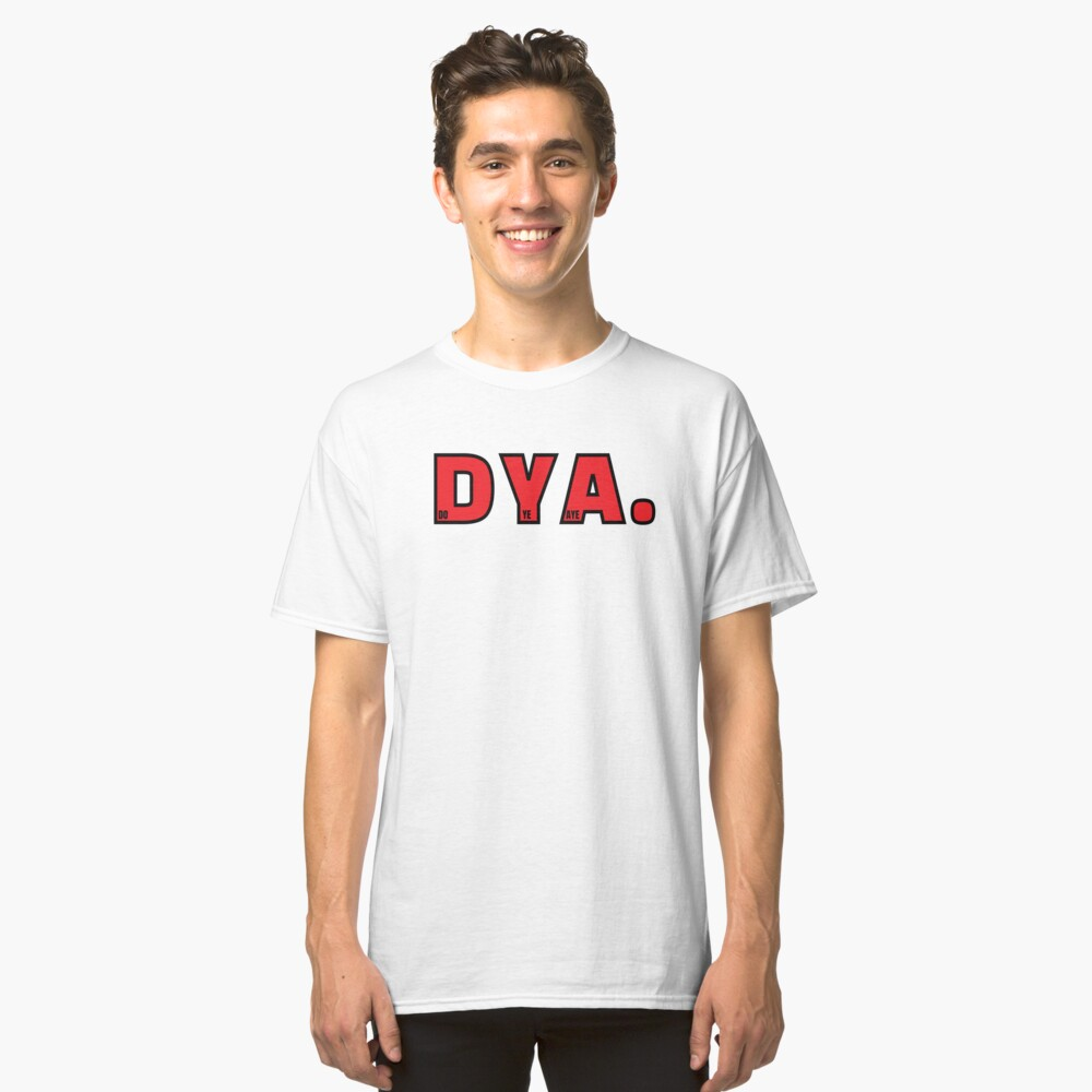 Do Ye Aye? Bold Red (Design Day 311) Classic T-Shirt
