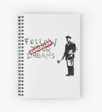 Banksy, Follow Your Dreams CANCELLED Artwork, Design For Posters, Prints, Tshirts, Men, Women, Youth, Kids Spiral Notebook
