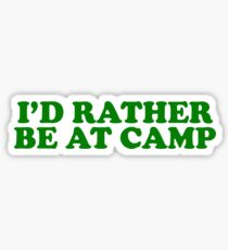 Id rather be at camp Sticker