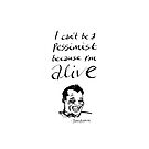 """James Baldwin Inspirational Quote """"because I'm alive"""" by Charlotte Bailey"""