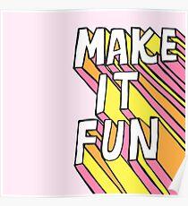 Make it Fun! Poster