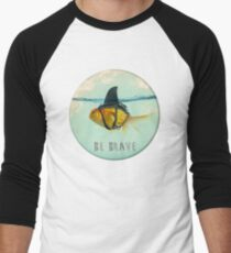 Be Brave - Brilliant Disguise Men's Baseball ¾ T-Shirt