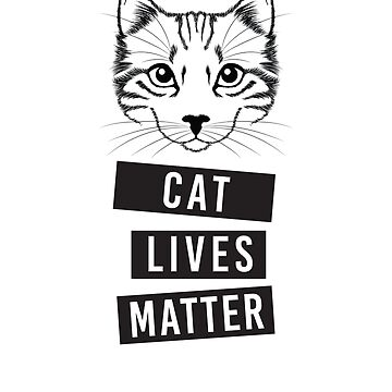 Cat loves matter, funny cat quote, animal rights, cat mom, cat dad, cat person gift, cat mom gift, cat dad gift, t-shirt, sticker, mug by byzmo