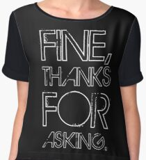 Fine, thanks for asking Chiffon Top