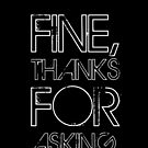 Fine, thanks for asking by Deana Greenfield