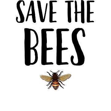 Save the Bees Cute Design by EstelleStar