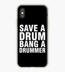 Save a Drum - Bang a Drummer iPhone Case