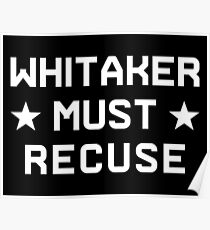 Whitaker Must Recuse Poster