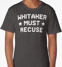 Whitaker Must Recuse Long T-Shirt