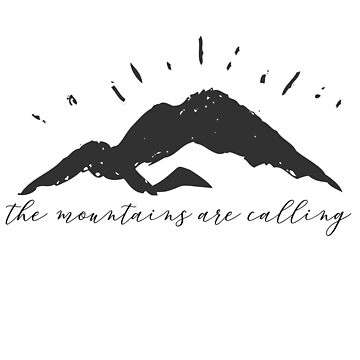 The Mountains are Calling Script by annmariestowe