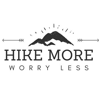 Hike More, Worry Less Arrows by annmariestowe