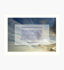"""""""He wishes for the cloths of heaven"""" by William Butler Yeats Art Print"""
