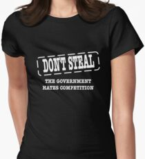 dont steal the government hates competition Women's Fitted T-Shirt