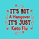 It's not a hangover it's just keto by juvee