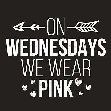 On Wednesdays We Wear Pink Tee Funny Fashion Movie Quote Apparel by arnaldog