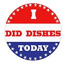Voting Stickers - I Did Dishes Today  by Klay70