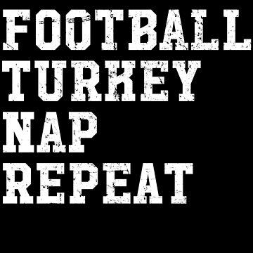 Football turkey nap repeat - Football fan by alexmichel