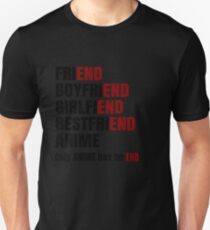 only anime hast no end Unisex T-Shirt