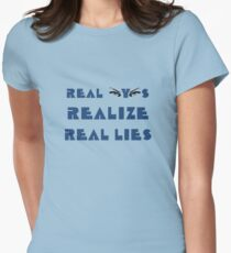 Real Eyes Realize Real Lies Womens Fitted T-Shirt