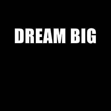 Dream Big by overstyle