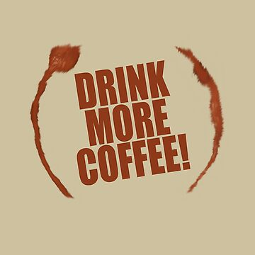 Drink More Coffee by overstyle