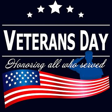 Honoring all who served Veterans Day 2018 by Saruk
